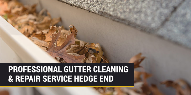 gutter cleaning and repair hedge end