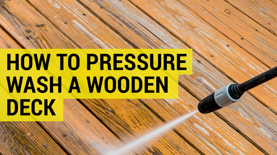 how to pressure wash a wooden deck